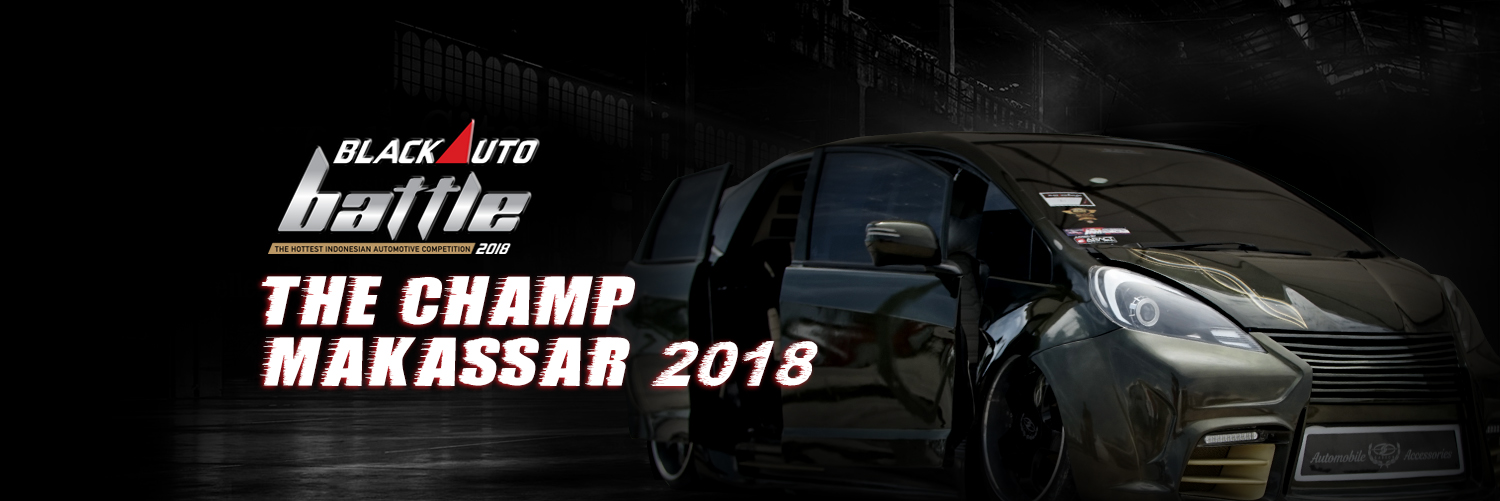 Champ BlackAuto Battle Makassar 2018