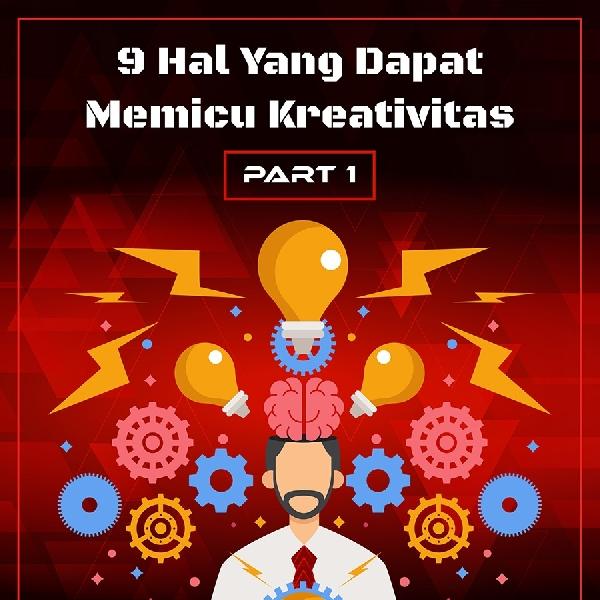 Hal-hal Pemicu Kreativitas Part 1
