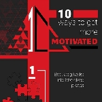 10 Ways to Get More Motivated
