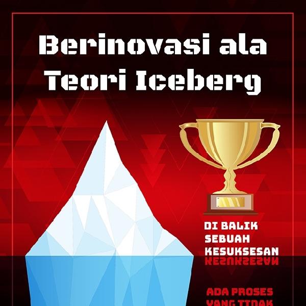 Berinovasi Ala Iceberg