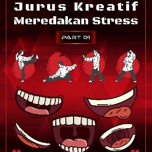 Metode Kreatif Meredakan Stress [Part 01]