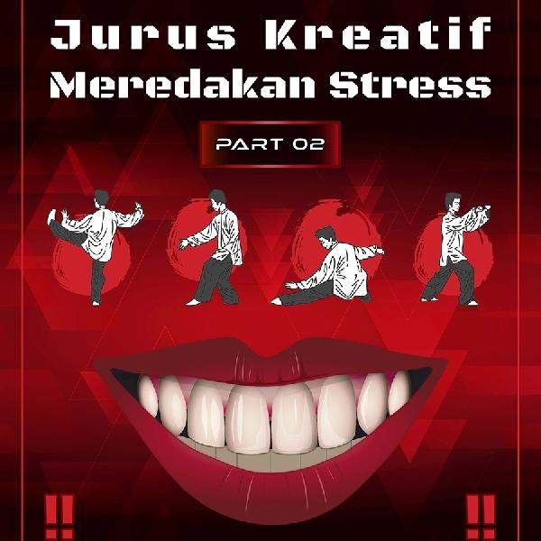 Metode Kreatif Meredakan Stress [Part 02]