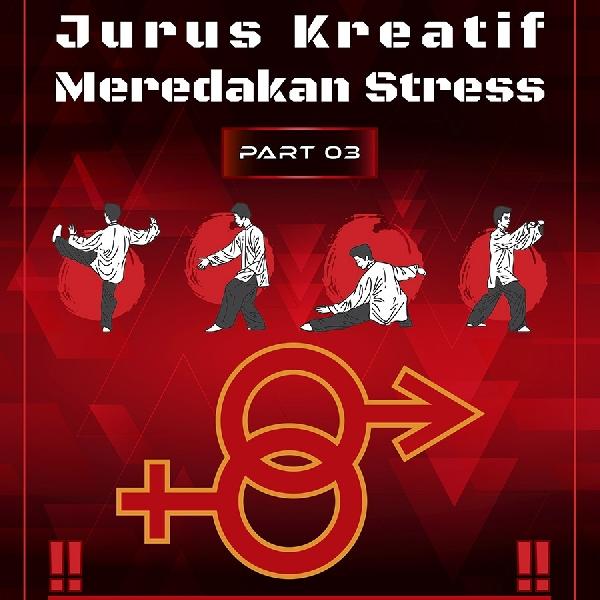 Metode Kreatif Meredakan Stress [Part 03]
