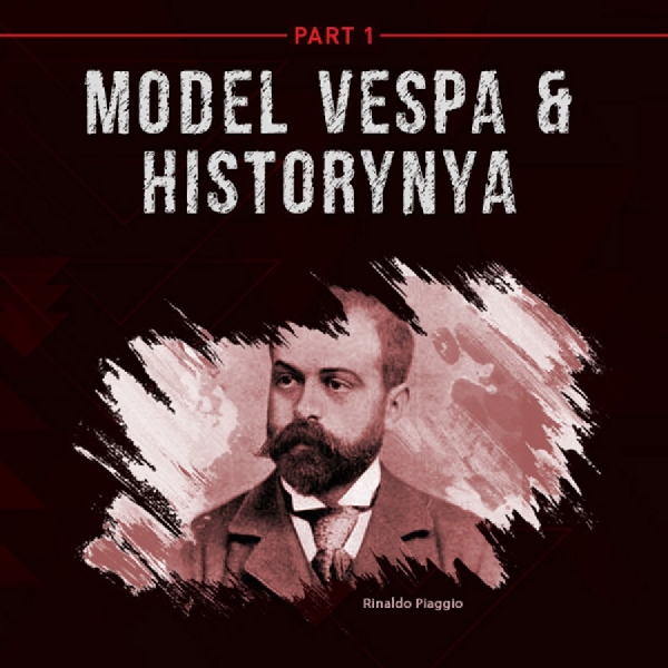 Model Vespa Dan Sejarahnya